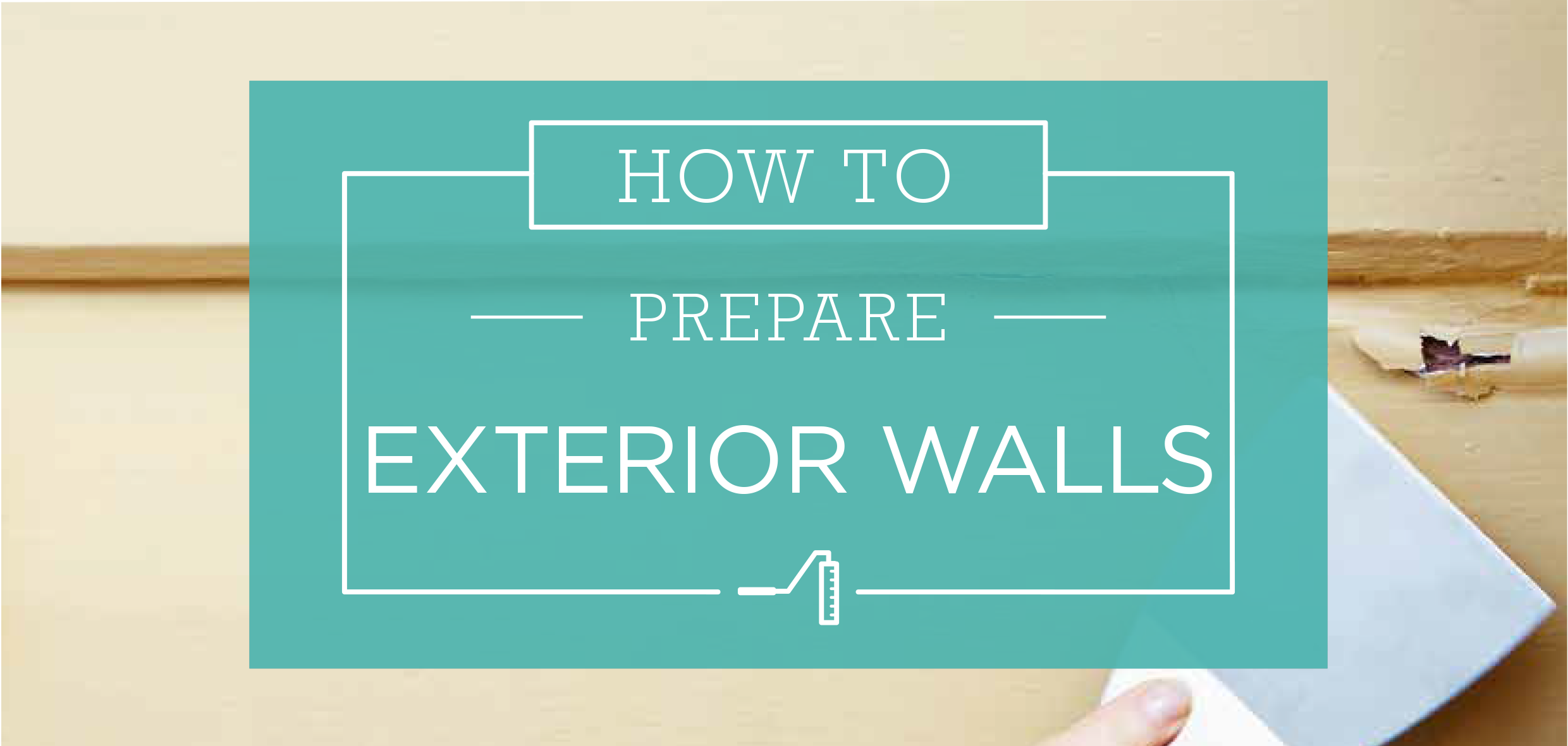 How to Prepare Exterior Walls