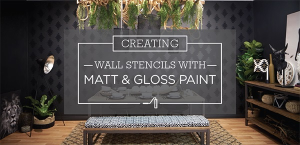 How to Create Wall Stencils With Matt & Gloss Paint